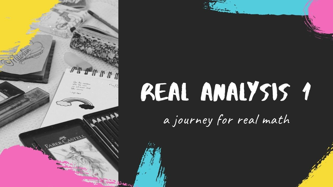 Real Analysis 1 | Lecture 1 | Semester 2 | 2020-2021