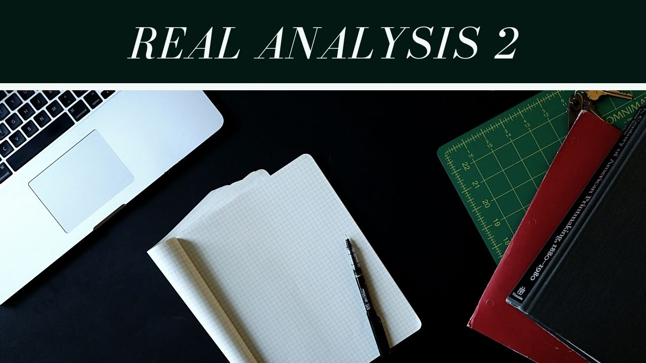 Real Analysis 2   Lecture 23   Full   Semester 2  2020-2021
